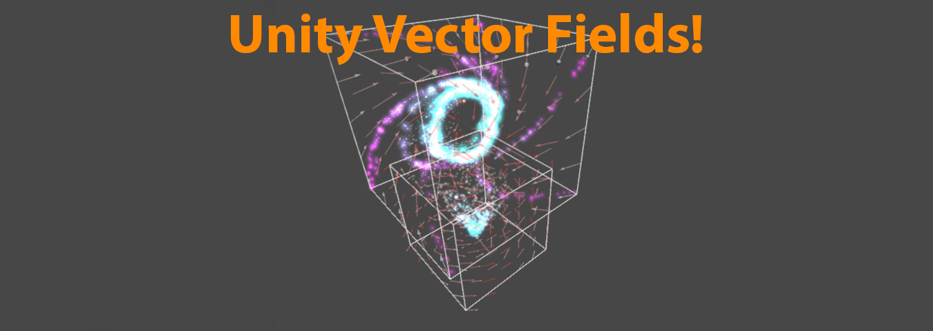 Vector Fields in Unity!? Is it true?